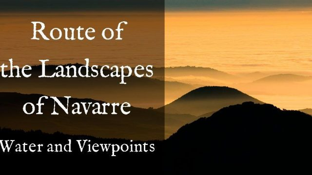 Route of the Landscapes of Navarre. Water and Viewpoints