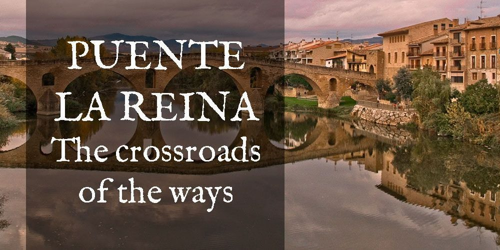 Puente la Reina, the crossroads of the ways